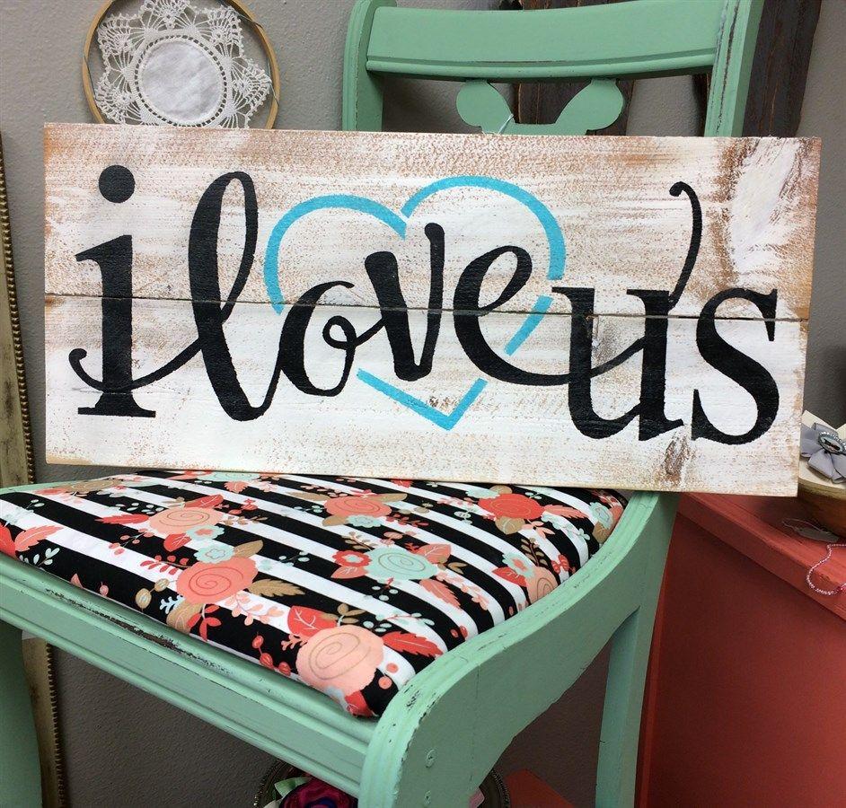 """""""I Love Us"""" Rustic Wood Sign"""