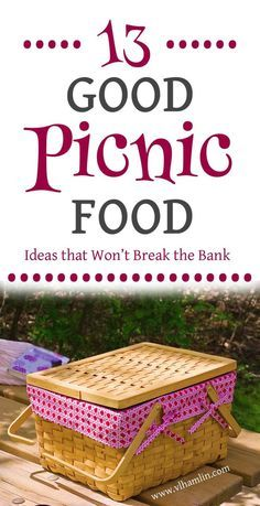 13 Good Picnic Food  13 Good Picnic Food Ideas That Wont Break The Bank #familypicnicfoods