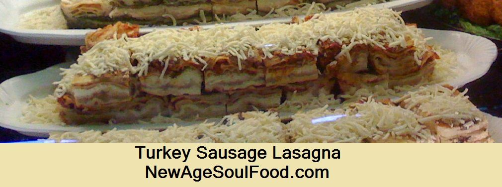 http://newagesoulfood.blogspot.com/2013/09/turkey-sausage-lasagna.html