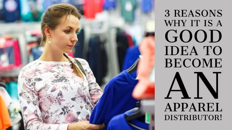 3 Reasons why it is a good idea to an apparel