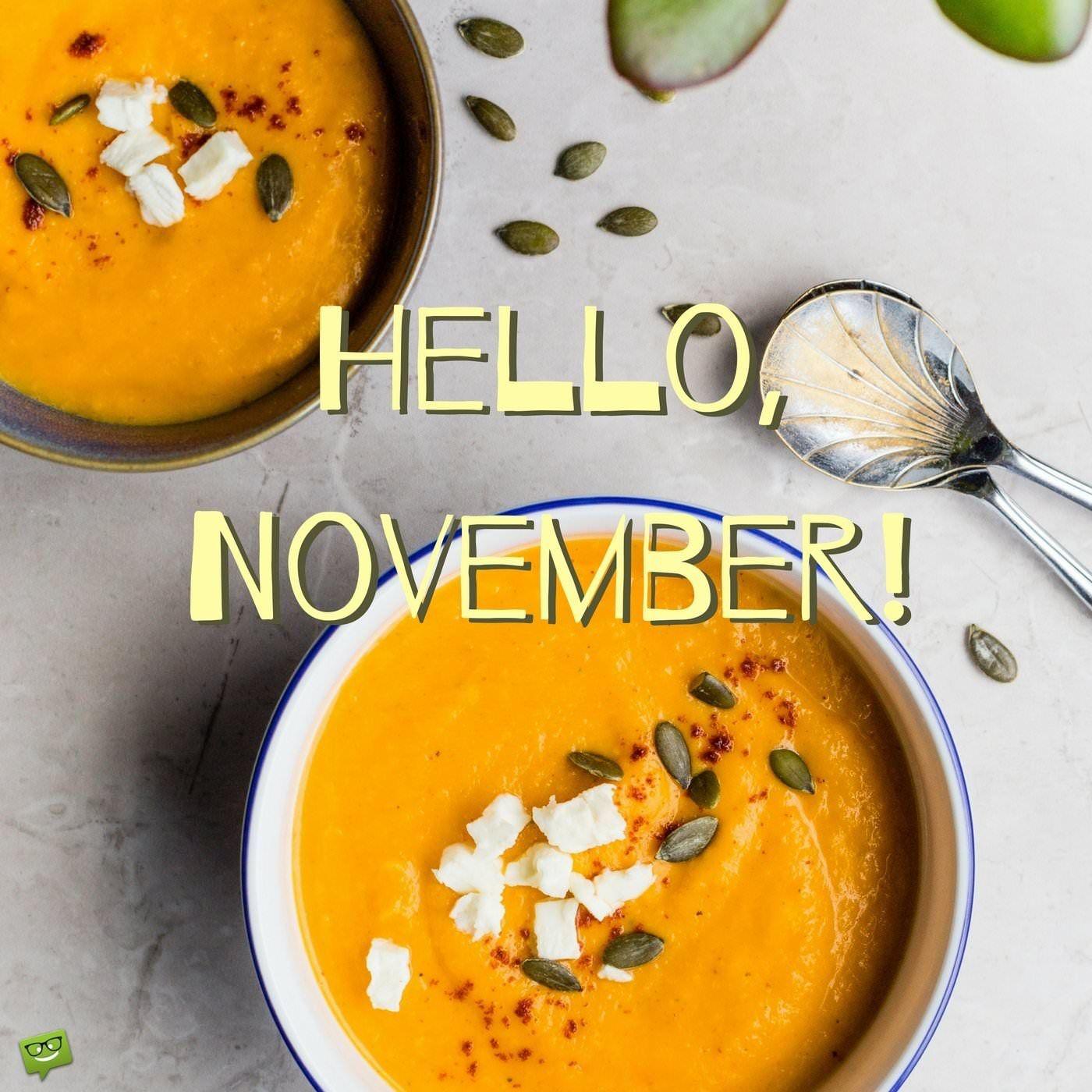 Hello November Hello november, November, november