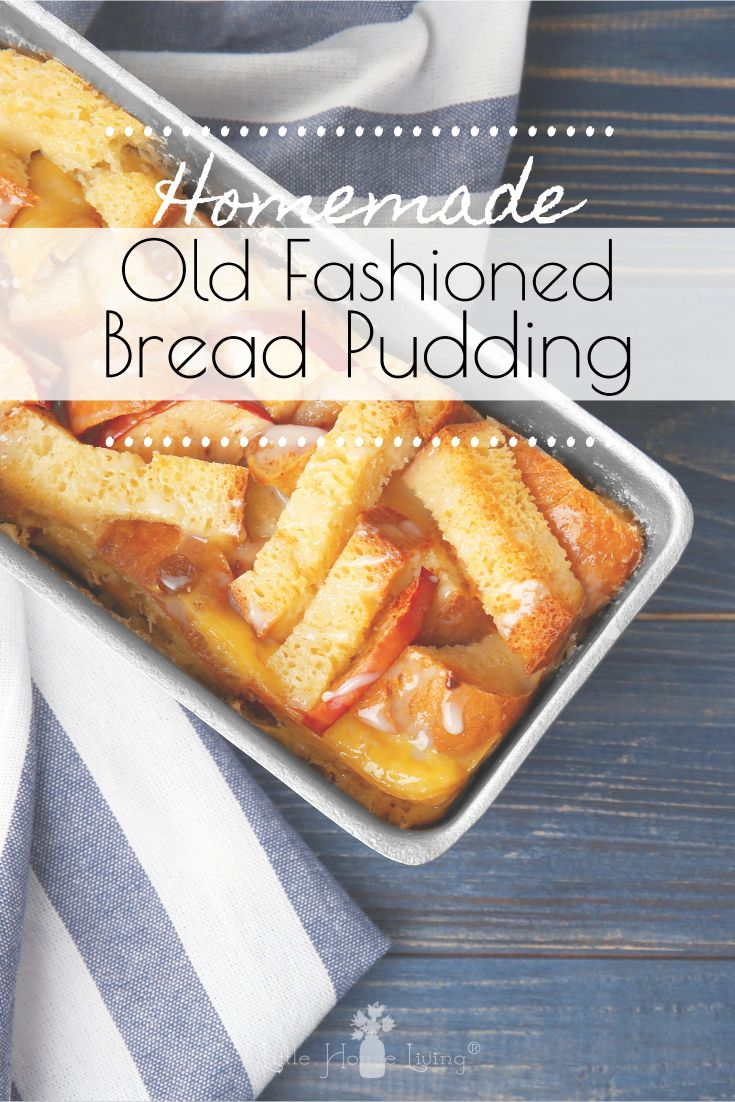 Old-Fashioned Homemade Bread Pudding | Recipe | Old ...