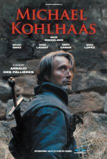 Age Of Uprising The Legend Of Michael Kohlhaas 2013 Movie Posters Mads Mikkelsen Film