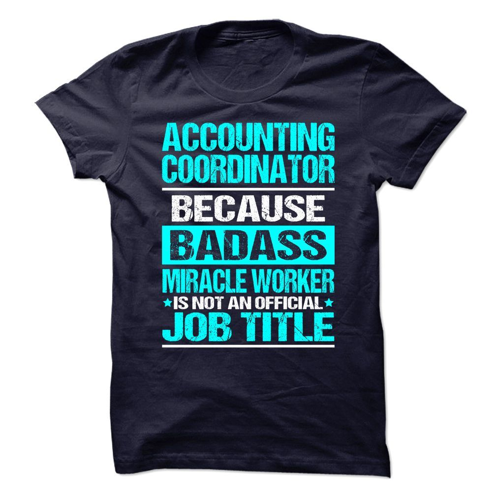 Awesome Shirt for ACCOUNTING COORDINATOR T-Shirts, Hoodies. Check Price ==> https://www.sunfrog.com/No-Category/Awesome-Shirt-for-ACCOUNTING-COORDINATOR-.html?id=41382