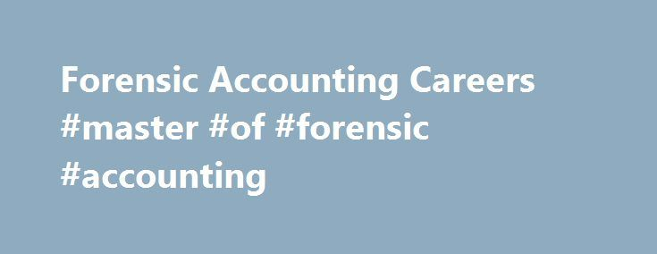 Forensic Accounting Careers #master #of #forensic #accounting   - Forensic Report