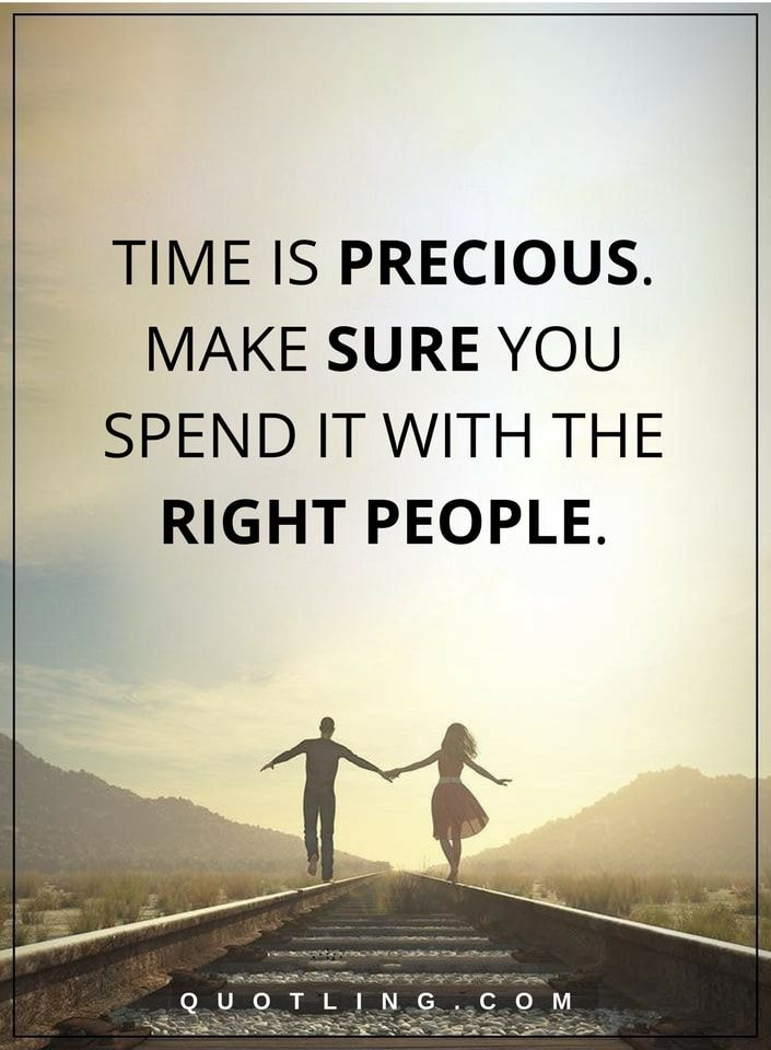 Time Quotes time quotes Time is precious. Make sure you spend it with the  Time Quotes
