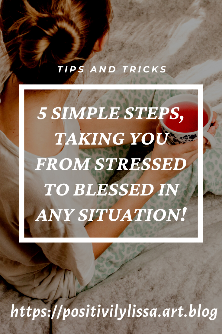 5 steps stressed to blessed in 2020   How to relieve ...