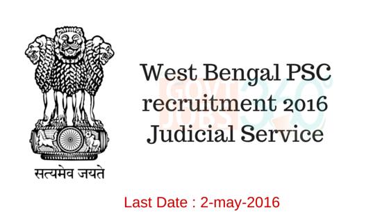 West Bengal PSC recruitment 2016-Judicial Service
