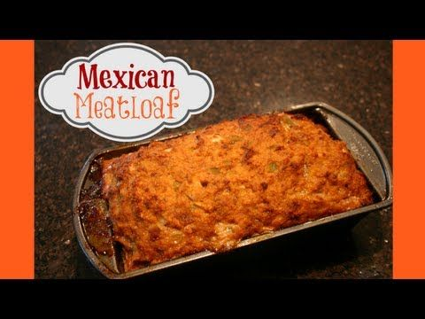 MEXICAN MEATLOAF RECIPE - GREAT FAMILY MEAL