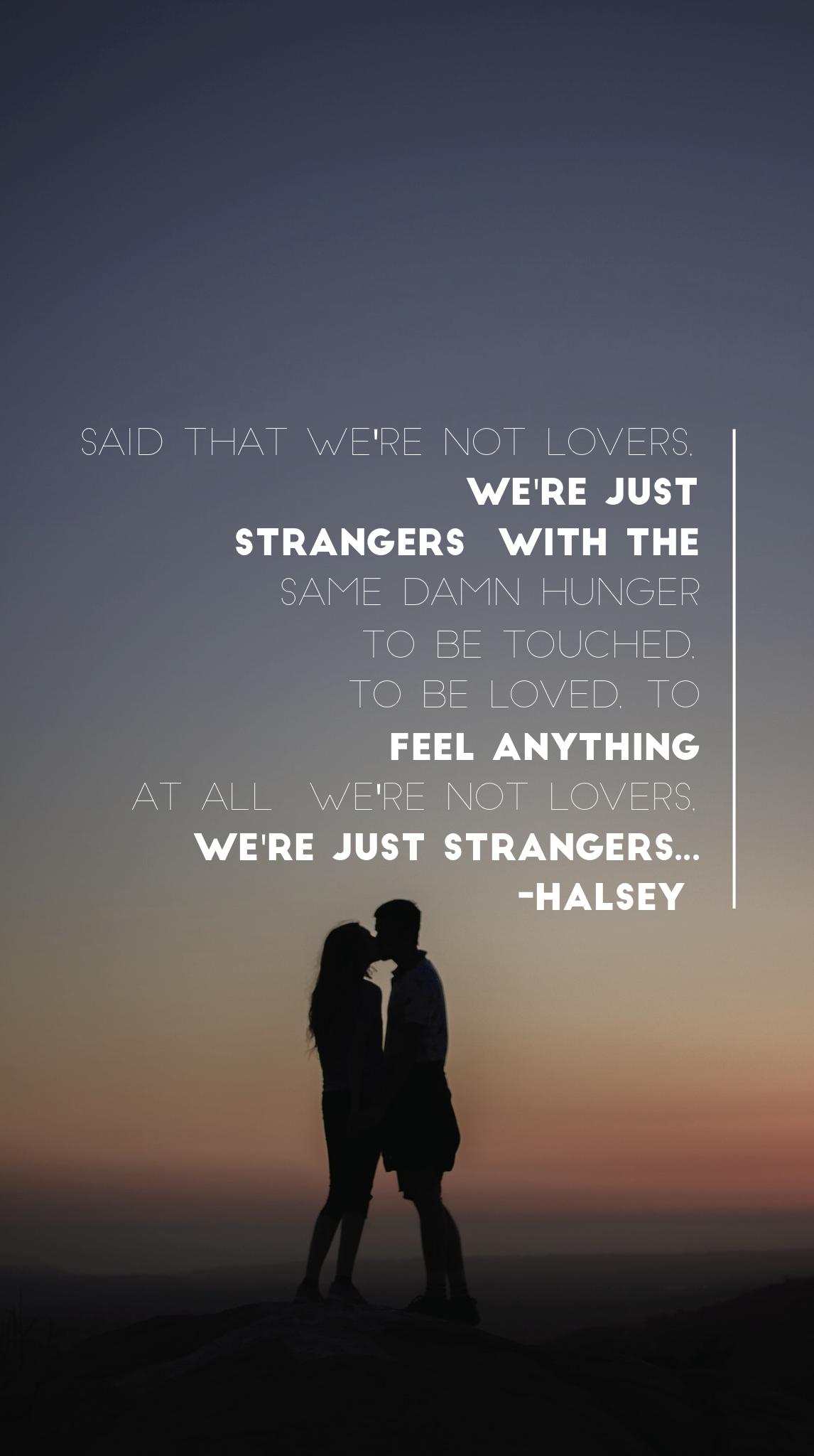 Halsey Quotes Strangers|Halsey Quotes/Lyrics Edit @EvaLand | HΔLSΞY | Halsey  Halsey Quotes