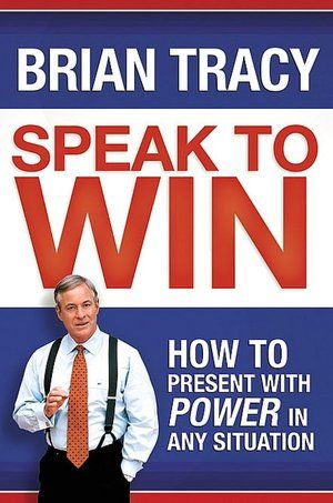Speak to Win: How to Present with Power in Any Situation (NOOK Book)