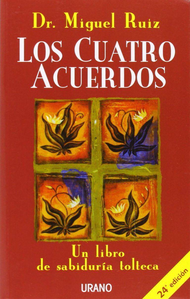 Los Cuatro Acuerdos De Miguel Ruiz Libro De Espiritualidad Los Cuatro Acuerdos Libros De Autoayuda Libros De Motivacion