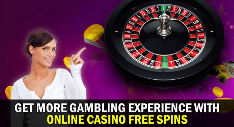 Get More Gambling Experience With Online Casino Free Spins Online Casino Casino Bet Casino