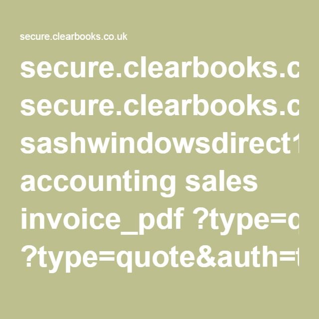 secure.clearbooks.co.uk sashwindowsdirect1 accounting sales invoice_pdf ?type=quote&auth=tfhy2rFam7aApqrE3QYZZg&c=5671