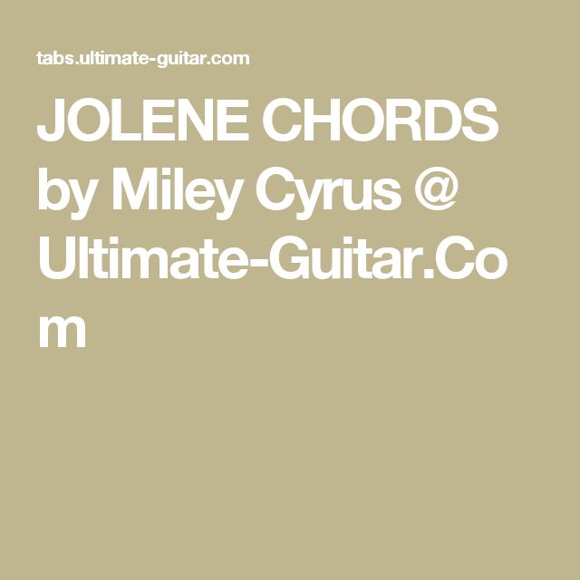 Jolene Chords By Miley Cyrus Ultimate Guitar Playlist
