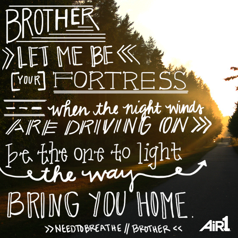 NEEDTOBREATHE // #Brother | Christian Music Therapy | Pinterest ...