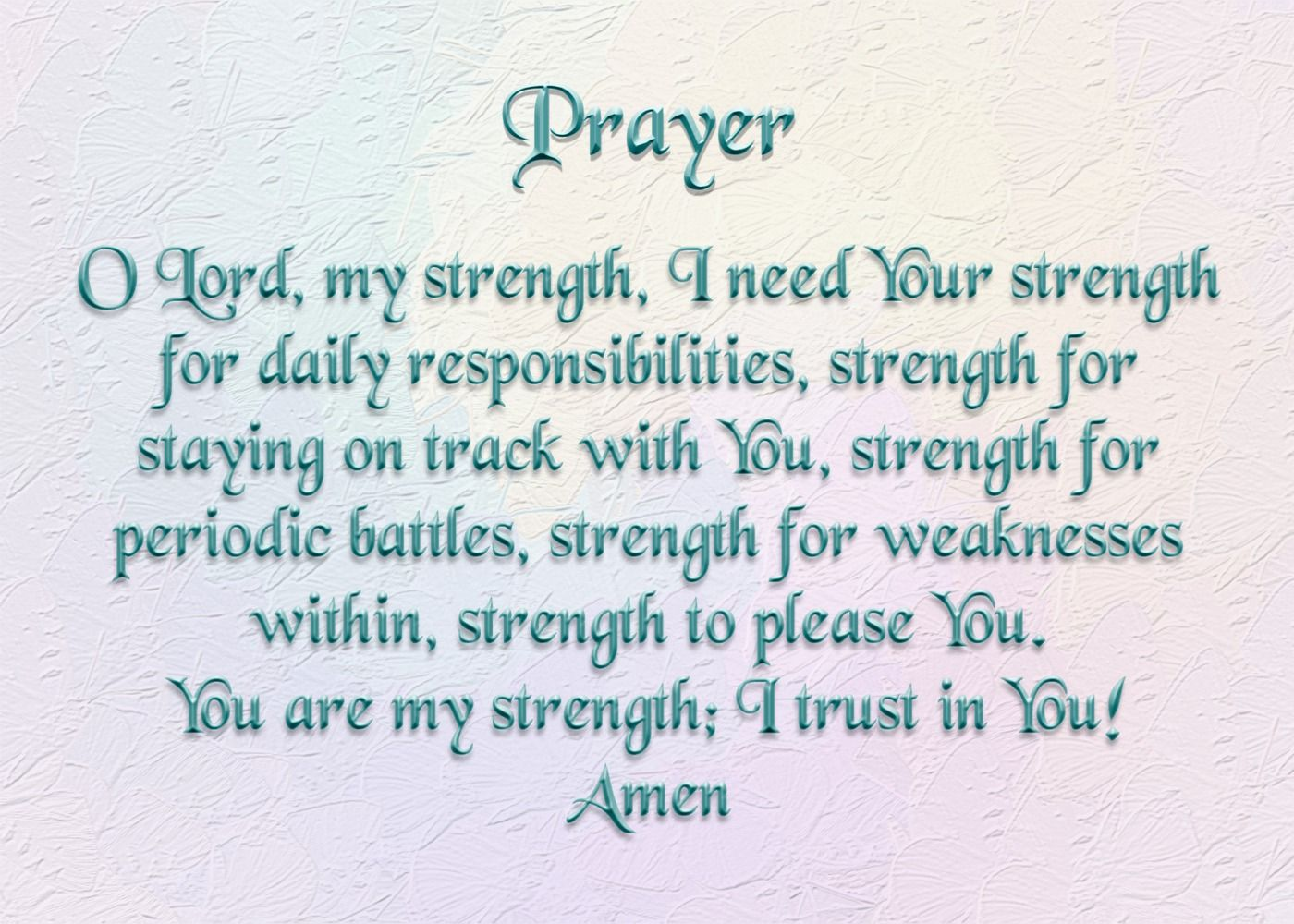 today s prayer o lord my strength i need your strength for today s prayer o lord my strength i need your strength for daily responsibilities