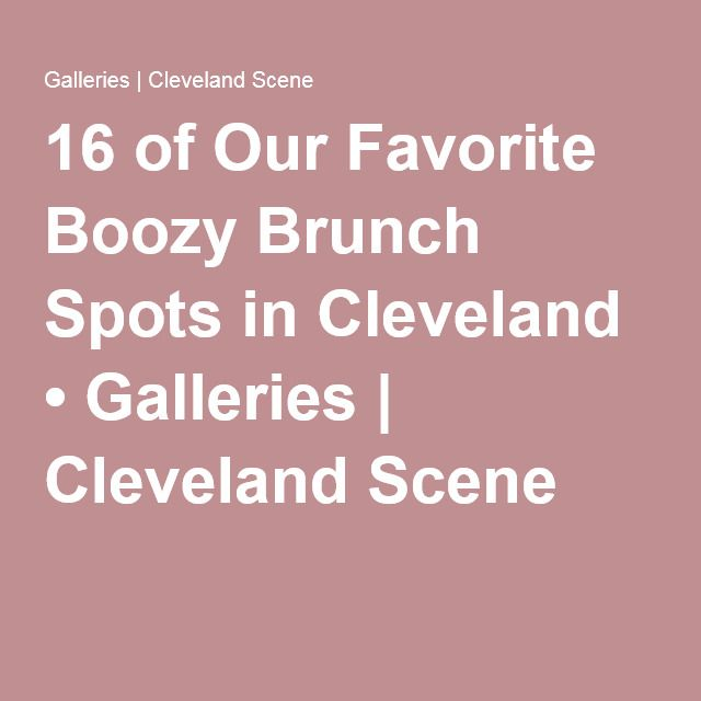 16 Of Our Favorite Boozy Brunch Spots In Cleveland