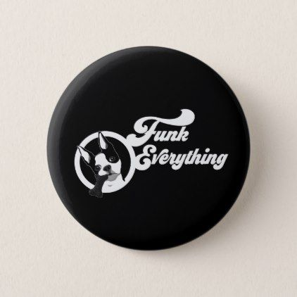 Funk Everything Button - black gifts unique cool diy customize personalize