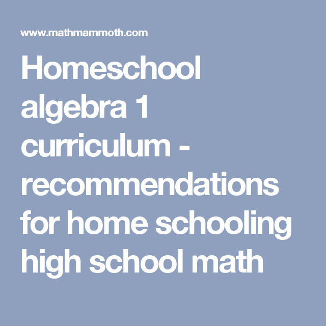 Homeschool algebra 1 curriculum - recommendations for home schooling ...