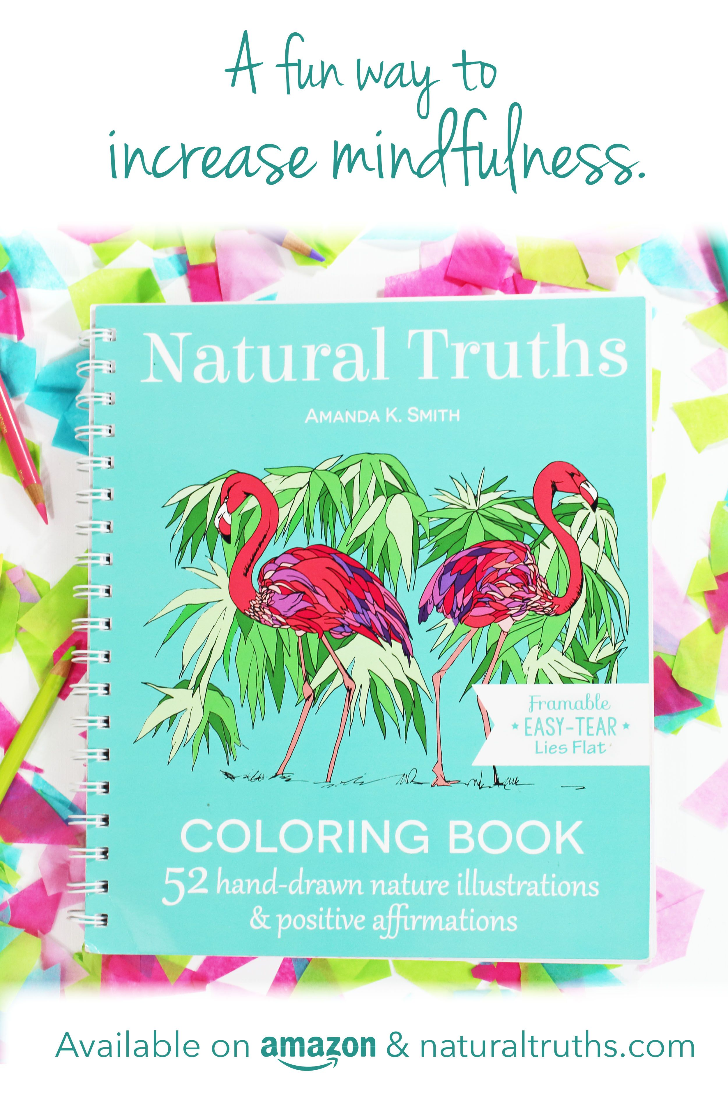The New Natural Truths Mindful Adult Coloring Book 52 Nature