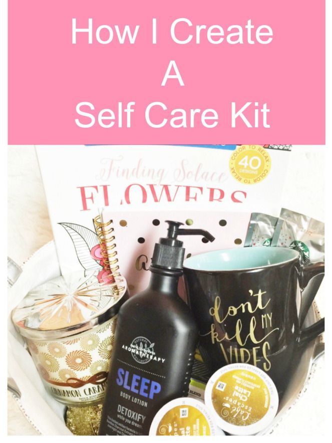 How I Create A Self Care Kit