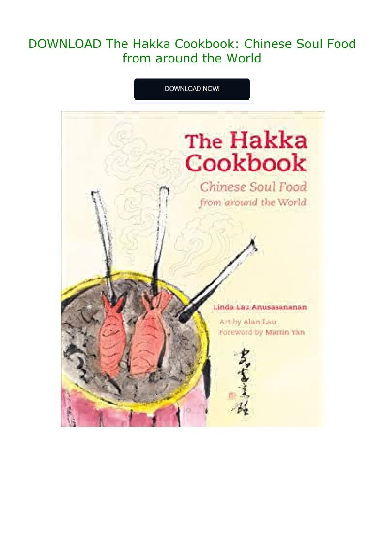 Download The Hakka Cookbook Chinese Soul Food From Around The World In 2020 Cookbook Soul Food Food
