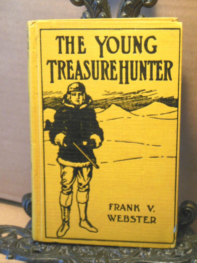 1937 The Young Treasure Hunter F Webster Alaska Gold Treasure