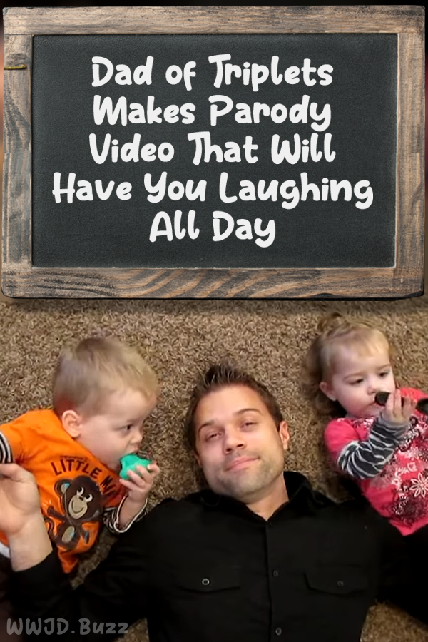 Dad Of Triplets Makes Parody Video That Will Have You Laughing All Day In 2020 Parody Videos Funny Kids Cute Kids