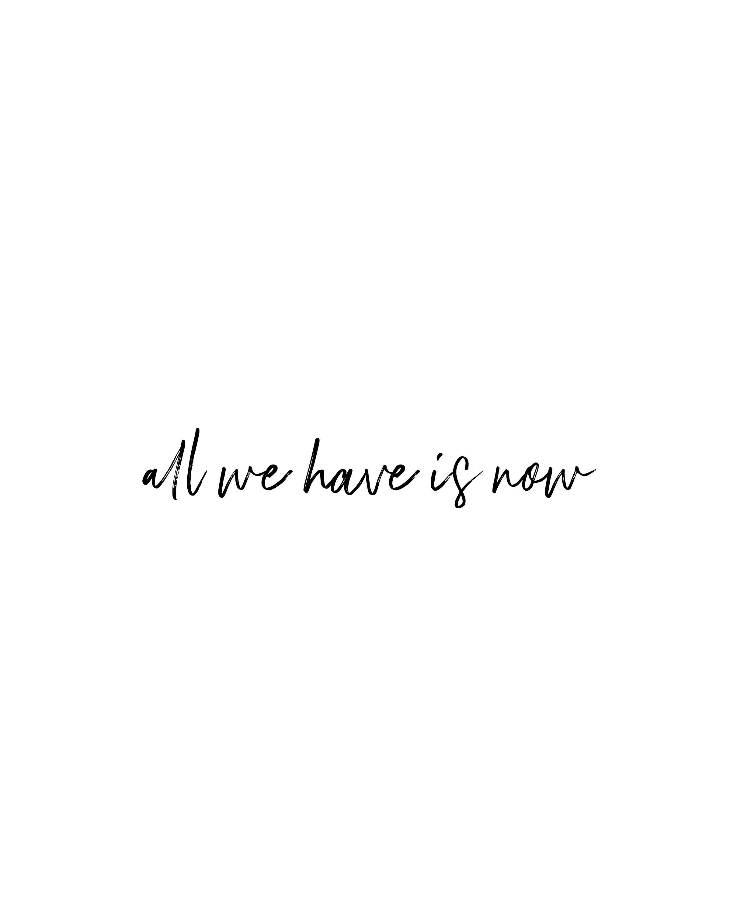 Printable Boho Lifestyle Quote | All We Have Is Now | Wall Art and Poster | Instant Download | 5x7 | 8x10 | 11x14 | 16x20 | 20x30 | A4