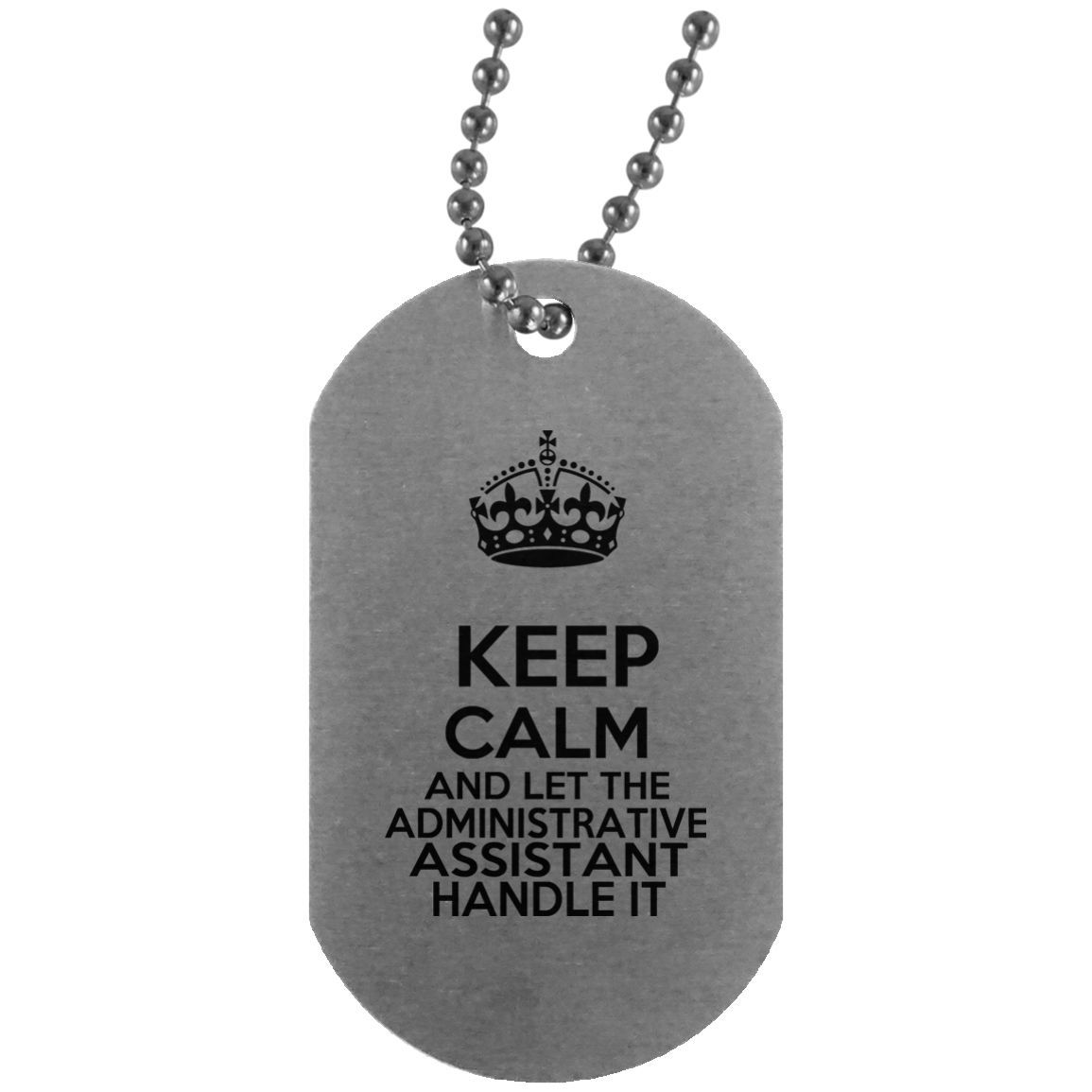 Resume For Administrative Assistant%0A Keep Calm And Let The Administrative Assistant Handle It Dog Tag