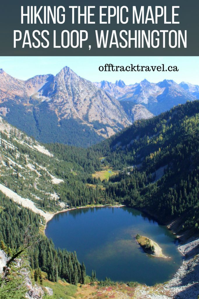 18 Epic Multi Day Backpacking Trips In Canada: Hiking The Maple Pass Loop Trail, Washington, USA