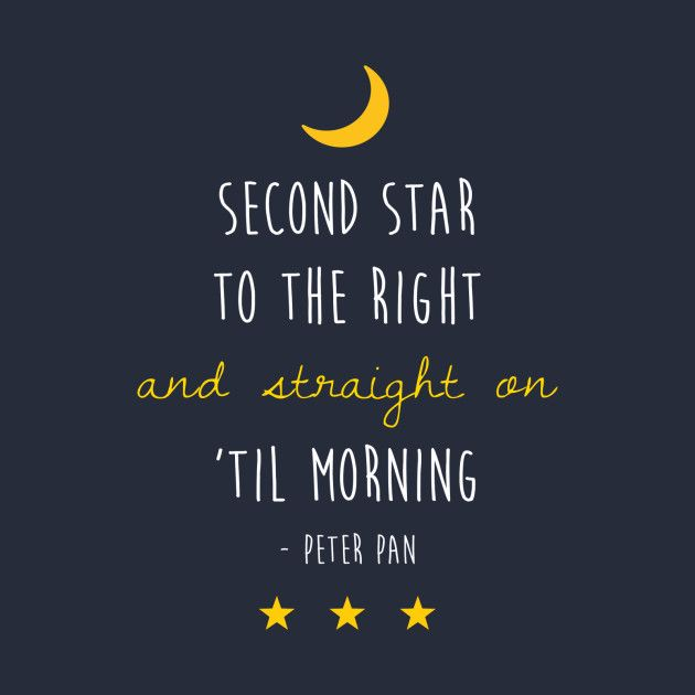 Second Star To The Right And Straight On Til Morning Peter Pan