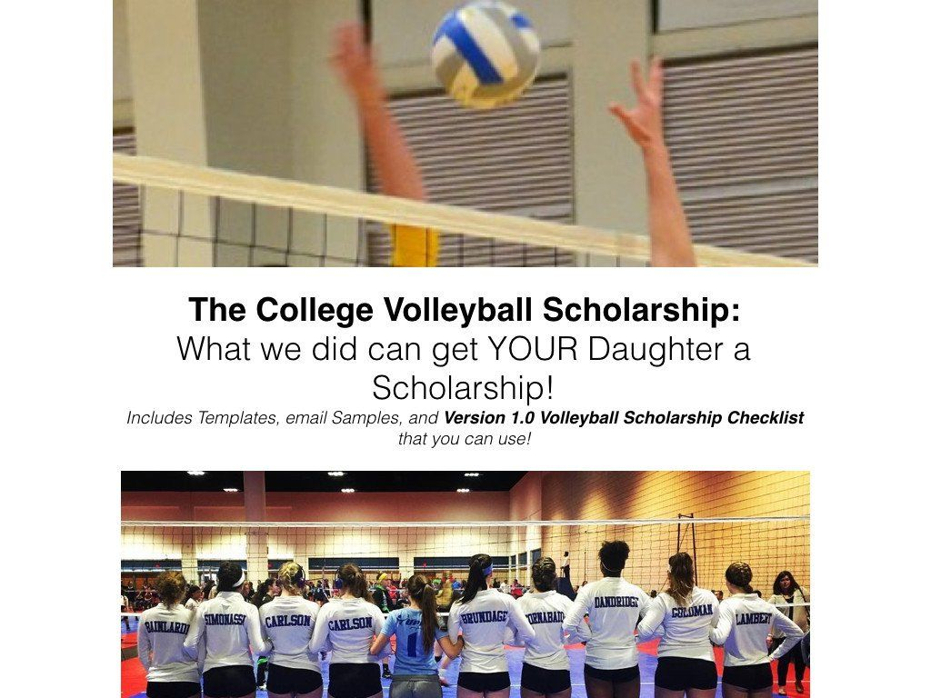 The College Volleyball Scholarship What We Did Can Get Your Daughter A Scholarship By Bin Bryans Scholarships Scholarships For College College