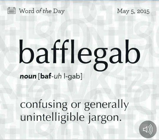 Bafflegab Confusing Or Generally Unintelligible Jargon Aka