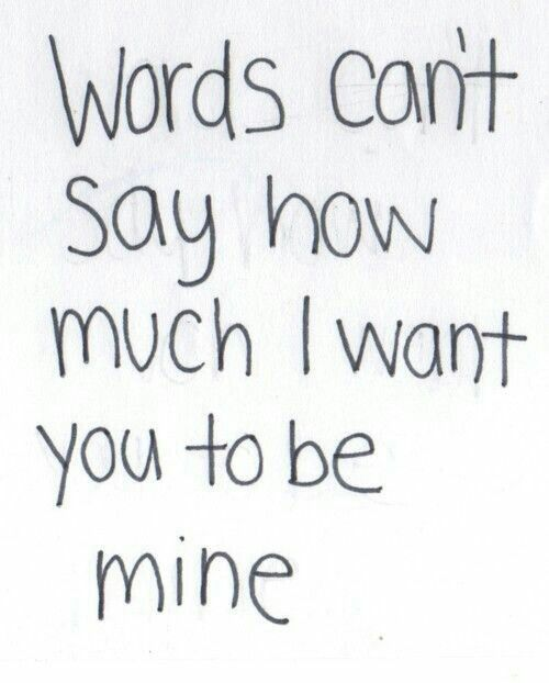 I Want You To Be Mine My Lurve Pinterest Love Quotes Quotes