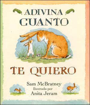 Conoce El Clásico Favorito Adivina Cuanto Te Quiero Cuento Sobre El Amor Cuanto Te Quiero Libros Para Niños