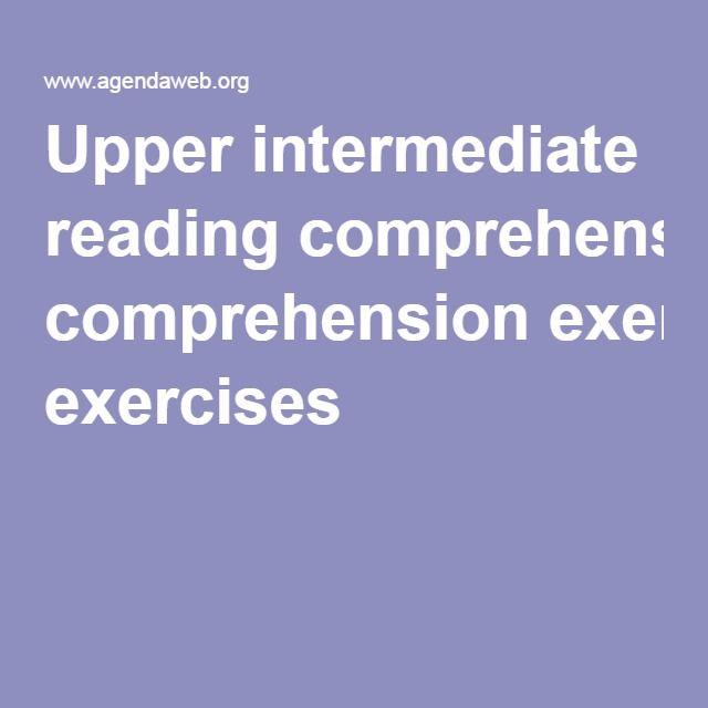 Upper intermediate reading comprehension exercises   ENGLISH
