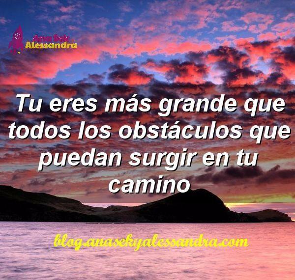 Tu eres más grande que todos los obstáculos que puedan surgir en tu camino!