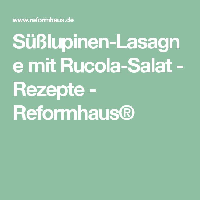 Süßlupinen-Lasagne mit Rucola-Salat - Rezepte - Reformhaus®