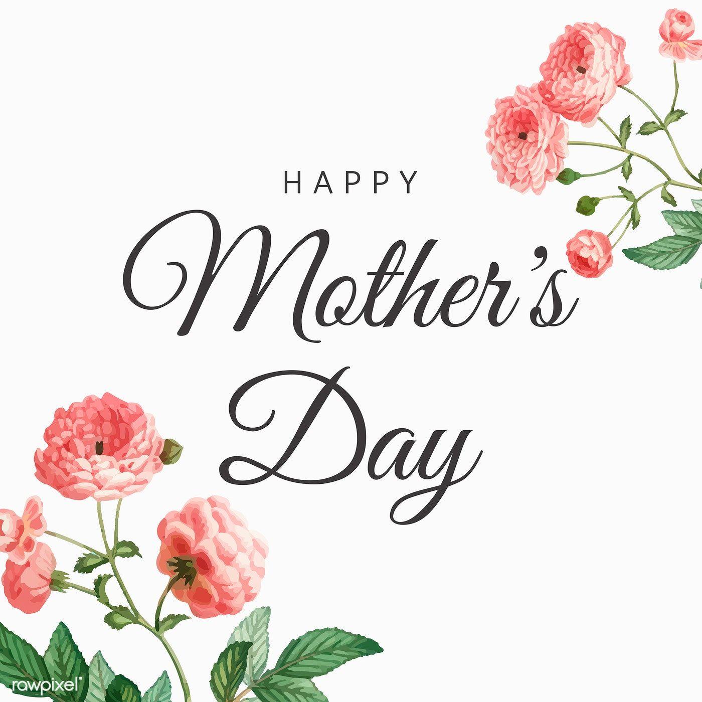 Download Premium Vector Of Happy Mother S Day Card Vector 846011 Happy Mother S Day Card Happy Mother S Day Calligraphy Happy Mothers Day