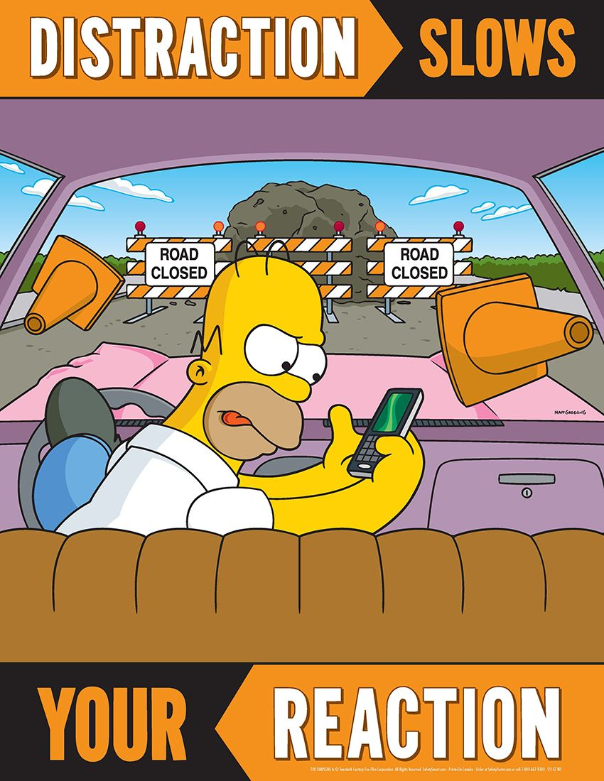 http://www.safetyworld.com/safe/images/Distraction-Slows-Your-Reaction-Simpsons-Transportation-Safety-Poster-S1157.jpg