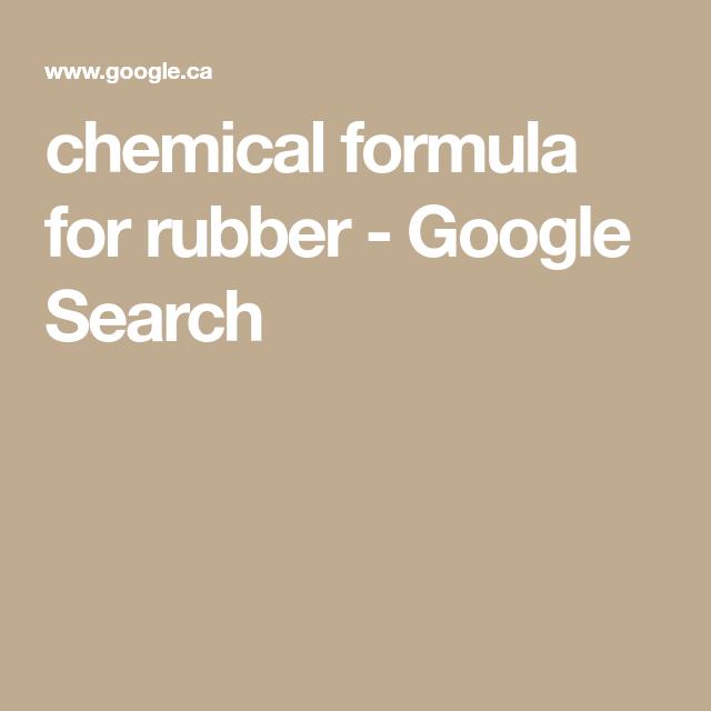 Chemical Formula For Rubber Google Search A Obloa Plinko Ocean