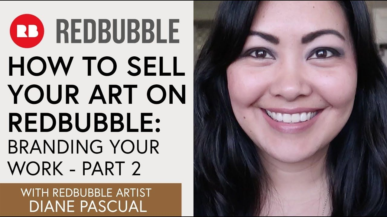 How To Sell Your Art On Redbubble Branding Your Work Part 2 Youtube Things To Sell Sell Your Art Redbubble