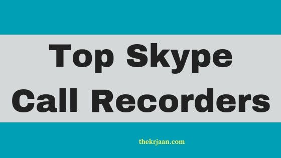 Top Skype Call Recorders For Your PC Skype, Best
