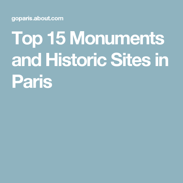 Top 15 Monuments and Historic Sites in Paris