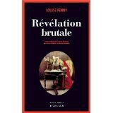 Révélation brutale - Louise PENNY http://motamots.canalblog.com/archives/2015/01/27/31183824.html