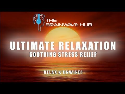 Ultimate Relaxation - Soothing Stress Relief Meditation (Binaural Beats) - http://LIFEWAYSVILLAGE.COM/stress-relief/ultimate-relaxation-soothing-stress-relief-meditation-binaural-beats/