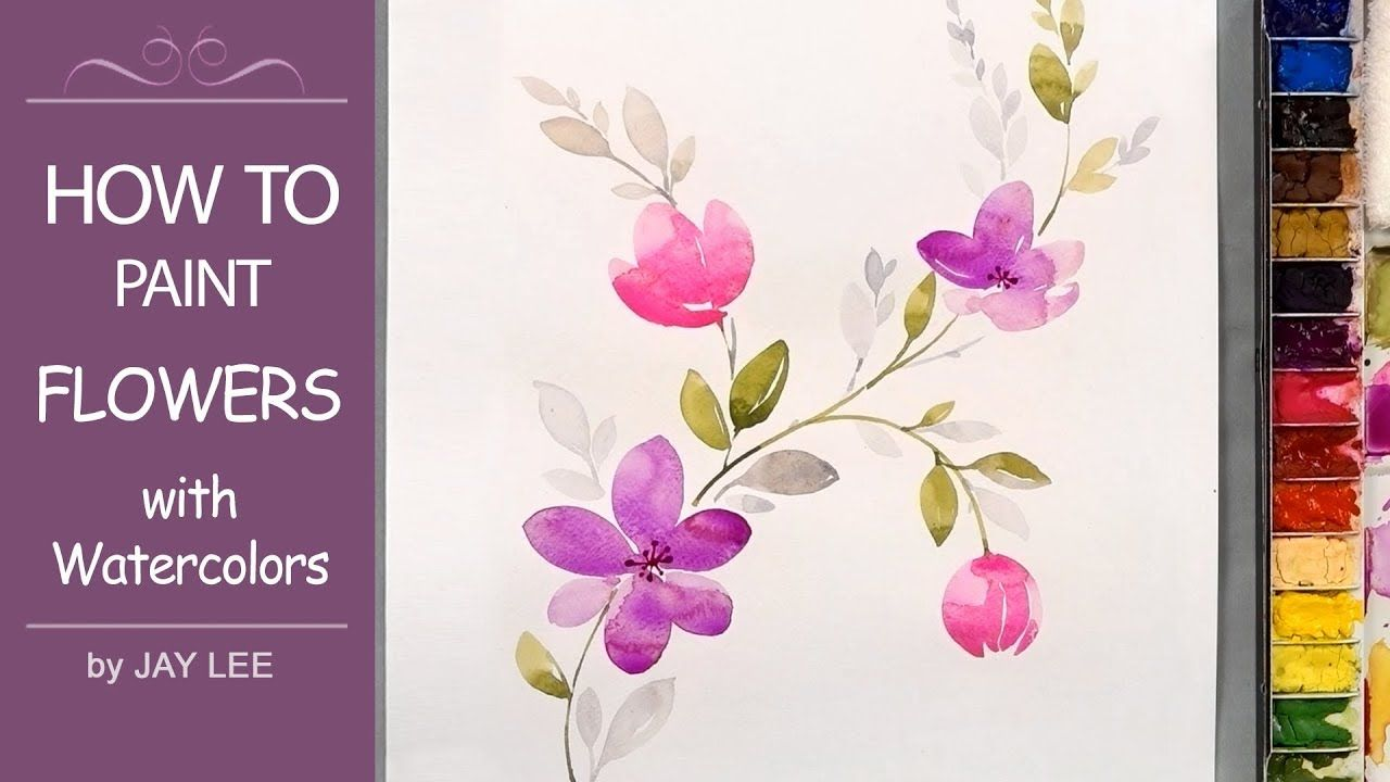 How To Paint Simple Flowers In Watercolor Youtube Flower