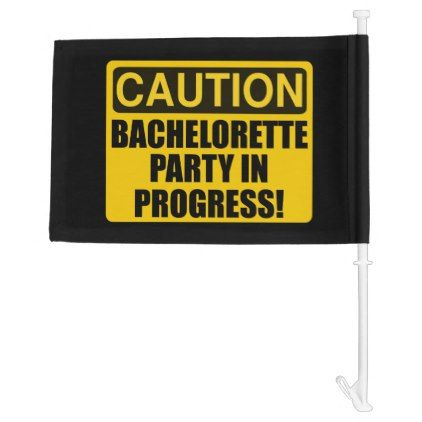Caution Bachelorette Party Progress Car Flag
